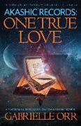 Cover-Bild zu Akashic Records: One True Love von Orr, Gabrielle (Gabrielle Orr)