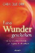 Cover-Bild zu Lass Wunder geschehen (eBook) von Orr, Gabrielle
