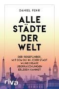 Cover-Bild zu Alle Städte der Welt von Fehr, Daniel