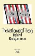 Cover-Bild zu The Mathematical Theory Behind Backgammon von Khayat, Ali