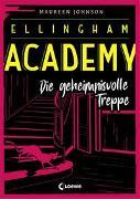Cover-Bild zu Ellingham Academy - Die geheimnisvolle Treppe von Johnson, Maureen
