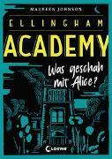 Cover-Bild zu Ellingham Academy - Was geschah mit Alice? von Johnson, Maureen