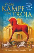 Cover-Bild zu Vom Kampf um Troja, Die Ilias neu erzählt von Bernard Evslin von Evslin, Bernard