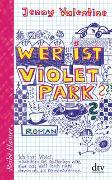 Cover-Bild zu Wer ist Violet Park? von Valentine, Jenny