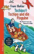 Cover-Bild zu Tschipo - Tschipo und die Pinguine von Hohler, Franz