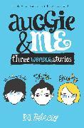 Cover-Bild zu Auggie & Me: Three Wonder Stories von Palacio, R. J.