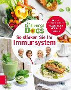 Cover-Bild zu Die Ernährungs-Docs - So stärken Sie Ihr Immunsystem (eBook) von Klasen, Dr. med. Jörn
