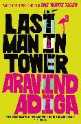 Cover-Bild zu Last Man in Tower von Adiga, Aravind