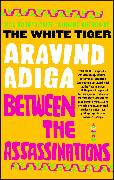 Cover-Bild zu Between the Assassinations von Adiga, Aravind