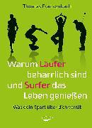 Cover-Bild zu Warum Läufer beharrlich sind und Surfer das Leben genießen (eBook) von Frankenbach, Thomas