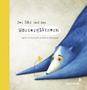 Cover-Bild zu Der Bär und das Wörterglitzern von de Lestrade, Agnès