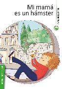 Cover-Bild zu Mi mamá es un hámster (eBook) von Lestrade, Agnès de