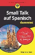 Cover-Bild zu Small Talk auf Spanisch für Dummies (eBook) von Görrissen, Margarita