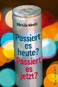 Cover-Bild zu Passiert es heute? Passiert es jetzt? (eBook) von Minelli, Michèle