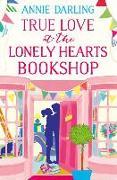 Cover-Bild zu True Love at the Lonely Hearts Bookshop von Darling, Annie