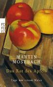 Cover-Bild zu Das Rot des Apfels von Mosebach, Martin