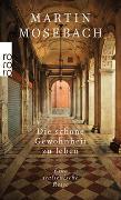 Cover-Bild zu Die schöne Gewohnheit zu leben von Mosebach, Martin