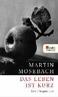 Cover-Bild zu Das Leben ist kurz (eBook) von Mosebach, Martin