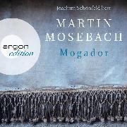 Cover-Bild zu Mogador (Ungekürzte Lesung) (Audio Download) von Mosebach, Martin
