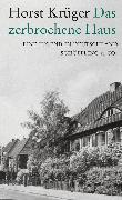 Cover-Bild zu Das zerbrochene Haus (eBook) von Krüger, Horst