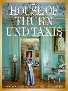 Cover-Bild zu The House of Thurn und Taxis von Von Thurn Und Taxis, Gloria