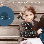 Cover-Bild zu Als wir uns die Welt versprachen (Ungekürzt) (Audio Download) von Casagrande, Romina