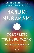 Cover-Bild zu Colorless Tsukuru Tazaki and His Years of Pilgrimage von Murakami, Haruki