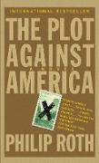 Cover-Bild zu The Plot Against America von Roth, Philip
