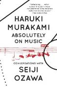 Cover-Bild zu Absolutely on Music von Murakami, Haruki