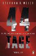 Cover-Bild zu 44 TAGE - Und Deutschland wird nie mehr sein, wie es war von Meier, Stephan R.