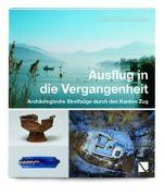 Cover-Bild zu Ausflug in die Vergangenheit von Amt für Denkmalpflege und Archäologie (Hrsg.)