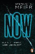 Cover-Bild zu NOW Du bestimmst, wer überlebt (eBook) von Meier, Stephan R.