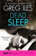 Cover-Bild zu Dead Sleep: Part 4, Chapters 21 to 29 (eBook) von Iles, Greg