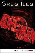 Cover-Bild zu Adrenalin (eBook) von Iles, Greg