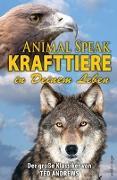 Cover-Bild zu Animal Speak: Krafttiere in Deinem Leben von Andrews, Ted
