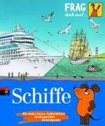 Cover-Bild zu Frag doch mal ... die Maus! Schiffe von Englert, Sylvia