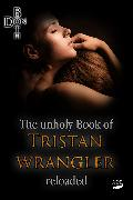 Cover-Bild zu The unholy Book of Tristan Wrangler - Reloaded (eBook) von Both, Don