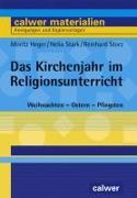 Cover-Bild zu Das Kirchenjahr im Religionsunterricht von Heger, Moritz