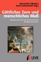 Cover-Bild zu Göttlicher Zorn und menschliches Maß von Kästner, Alexander (Hrsg.)