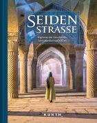 Cover-Bild zu Seidenstraße von KUNTH Verlag GmbH & Co. KG