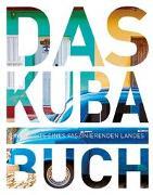 Cover-Bild zu Das Kuba Buch von KUNTH Verlag GmbH & Co. KG (Hrsg.)