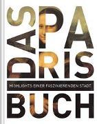 Cover-Bild zu Das Paris Buch von KUNTH Verlag GmbH & Co. KG (Hrsg.)