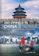 Cover-Bild zu Unterwegs in China von KUNTH Verlag GmbH & Co. KG (Hrsg.)