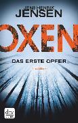 Cover-Bild zu Oxen. Das erste Opfer (eBook) von Jensen, Jens Henrik