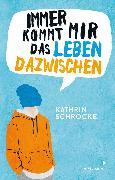 Cover-Bild zu Immer kommt mir das Leben dazwischen (eBook) von Schrocke, Kathrin