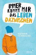 Cover-Bild zu Immer kommt mir das Leben dazwischen von Schrocke, Kathrin