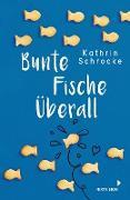 Cover-Bild zu Bunte Fische überall (eBook) von Schrocke, Kathrin