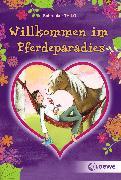 Cover-Bild zu Willkommen im Pferdeparadies (eBook) von Schrocke, Kathrin
