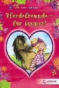 Cover-Bild zu Pferdefreunde - für immer! (eBook) von Schrocke, Kathrin