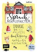 Cover-Bild zu Spruch-Manufaktur - Sprüche für alle Anlässe mit Handlettering und Watercolor gestalten